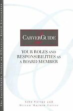 CarverGuide, Your Roles and Responsibilities as a Board Member (J-B Carver Board