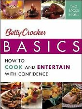 Betty Crocker Basics : How to Cook and Entertain with Confidence Cookbook BOOK