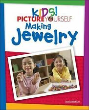 Kids! Picture Yourself Making Jewelry-ExLibrary
