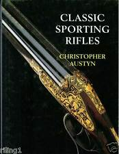 CLASSIC SPORTING RIFLES by Austyn  Double & Single Barreled Bolt Lever Action