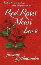 BUY 2 GET 1 FREE Red Roses Mean Love by Jacquie D'Alessandro (1999, Paperback)