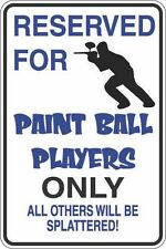 """Metal Sign Reserved For Paint Ball Players 8"""" x 12"""" Aluminum S388"""