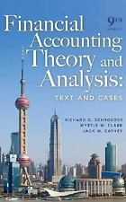 Financial Accounting Theory and Analysis: Text and Cases, Richard G. Schroeder,