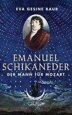 Baur, Eva Gesine - Emanuel Schikaneder: Der Mann für Mozart