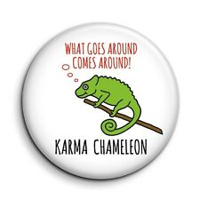 Karma Chameleon What Goes Around Comes Around 38mm/1.5 inch Button Pin Badge