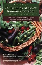 The Candida Albican Yeast-Free Cookbook : How Good Nutrition Can Help Fight the
