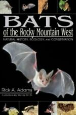 Bats of the Rocky Mountain West : Natural History, Ecology, and Conservation by