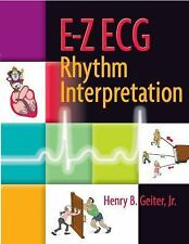 E-Z ECG Rhythm Interpretation by Henry B. Geiter Jr. (2006, Paperback)