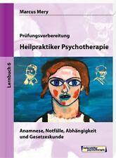 Prüfungsvorbereitung Heilpraktiker Psychotherapie Lernbuch 6 - Marcus Mery - NEU