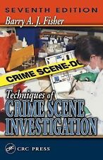 Techniques of Crime Scene Investigation, Seventh Edition, Fisher, David R., Fish