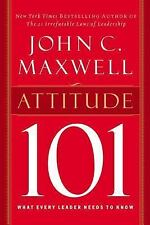 NEW Attitude 101: What Every Leader Needs to Know by John C. Maxwell Hardcover B