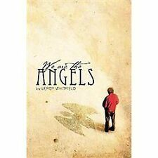 We Are the Angels by Leroy Whitfield (2011, Hardcover)