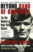 Beyond Band of Brothers: The War Memoirs of Major Dick Winters by Dick Winters,