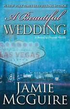 Beautiful Disaster: A Beautiful Wedding by Jamie Mcguire (2014, Paperback)