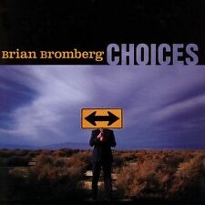 Choices by Brian Bromberg (CD, May-2005, Artistry)