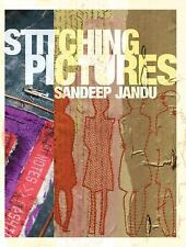 Stitching Pictures: Combining Print and Mixed Media with Stitch, Jandu, Sandeep