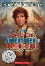 The Mostly True Adventures of Homer P. Figg by Rodman Philbrick (2011,...