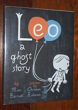 Leo : A Ghost Story by Mac Barnett (2015, Hardcover)  Signed by both