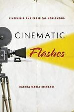 Cinematic Flashes : Cinephilia and Classical Hollywood by Rashna Wadia...