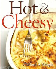 HOT & CHEESY SOFTCOVER COOKBOOK BY CLIFFORD A WRIGHT BRAND NEW DELICIOUS RECIPES