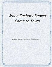 When Zachary Beaver Came to Town: a Novel Unit by Creativity in the Classroom...