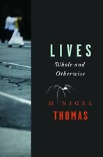Lives: Whole and Otherwise