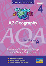 A2 Geography (unit 4) AQA Specification A: Challenge and Change in the Natural E