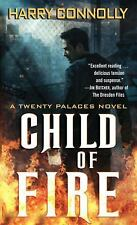 Child of Fire: A Twenty Palaces Novel by Connolly, Harry, Good Book