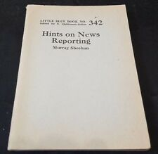 1920's HINTS on NEWS REPORTING by MURRAY SHEEHAN Little Blue Book #342