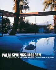 Palm Springs Modern : Houses in the California Desert by Adele Cygelman (1999, H