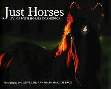 Just Horses : Living with Horses in America by Margot Page NEW