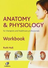 Anatomy and Physiology Workbook For Therapists and Healthcare P... 9780955901126