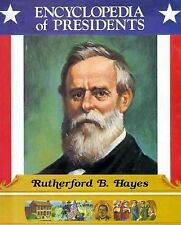 Rutherford B. Hayes: Nineteenth President of the United States (Encyclopedia of