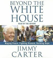 Beyond the White House: Carter, Jummy - Audiobook NEW Free Ship + DISCOUNT Avail
