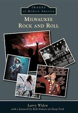 Images of Modern America Ser.: Milwaukee Rock and Roll by Larry Widen (2014,...