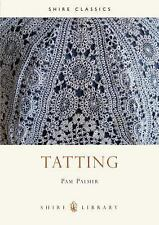 Tatting (Shire Library) by Palmer, Pam