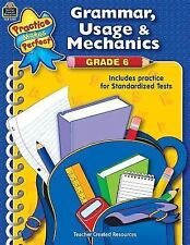 Grammar, Usage & Mechanics Grade 6 (Practice Makes Perfect (Teacher Cr-ExLibrary