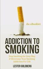 Quit Smoking Addiction to Smoking: Addiction to Smoking : Stop Smoking the...