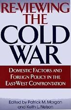 Re-Viewing the Cold War : Domestic Factors and Foreign Policy in the...