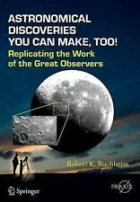 Astronomical Discoveries You Can Make, Too!: Replicating the Work of the...