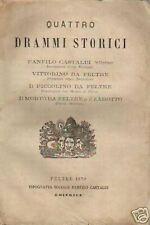 TEATRO_FELTRE_QUATTRO DRAMMI STORICI_CASTALDI_ZAROTTO_VITTORINO_PICCOLINO_1870