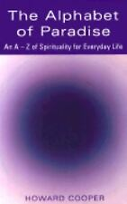 The Alphabet of Paradise: An A-Z of Spirituality for Everyday Life