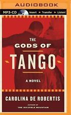The Gods of Tango : A Novel by Carolina De Robertis (2016, MP3 CD, Unabridged)