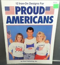 Proud Americans 12 Iron-on Patriotic Designs for Embroidery or Painting