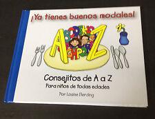 Spanish Ya Tienes Buenos Modales Consejitos de A to Z para Ninos de Todas Edades