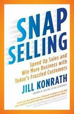 SNAP Selling: Speed Up Sales and Win More Business with Today's Frazzled Custo..