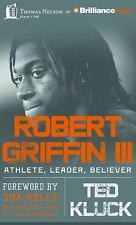 Robert Griffin III : Athlete, Leader, Believer by Ted Kluck (2016, CD,...