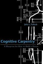 Cognitive Carpentry: A Blueprint for How to Build a Person, John L. Pollock, Acc