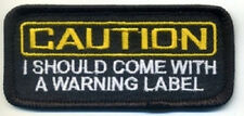 CAUTION I SHOULD COME WITH A WARNING LABEL EMBROIDERED IRON ON BIKER PATCH