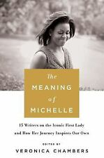 The Meaning of Michelle by Veronica Chambers - Hardcover - NEW